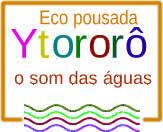Eco pousada Ytororô o som das águas
